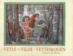 Vetle og Vilde i vetteskogen.